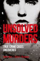 Unsolved murders : true crime cases uncovered Book cover