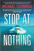 Stop at nothing by Michael Ledwidge.