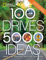 100 drives, 5,000 ideas : where to go, when to go, what to see, what to do Book cover
