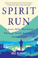 Spirit run : a 6,000-mile marathon through North America's stolen land  Cover Image