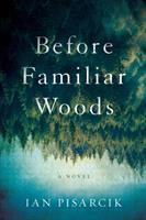 Before familiar woods by Ian Pisarcik.