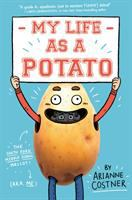 My life as a potato by by Arianne Costner ; illustrated by James Lancett.