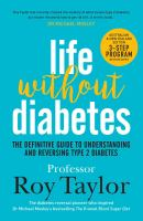 Go to record Life without diabetes : the definitive guide to understand...