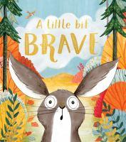 A little bit brave by Nicola Kinnear.