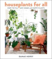 Houseplants for all by Danae Horst.