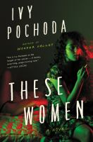 These women : a novel Book cover