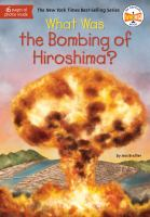 What was the bombing of Hiroshima? by by Jess M. Brallier ; illustrated by Tim Foley.