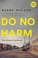 Do no harm : the opioid epidemic Book cover