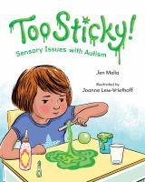 Too sticky! : sensory issues with autism Book cover