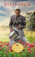 Upon a spring breeze : an every Amish season novel