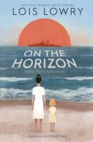 On the horizon by Lois Lowry ; illustrated by Kenard Pak.
