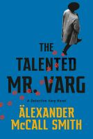 The talented Mr. Varg by Alexander McCall Smith.