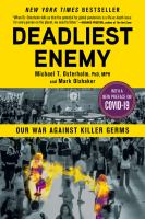 Deadliest enemy : our war against killer germs  Cover Image