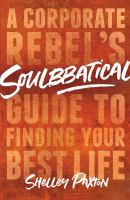 Soulbbatical : a corporate rebel's guide to finding your best life Book cover