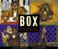 Box : Henry Brown mails himself to freedom  Cover Image