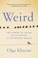 Weird : the power of being an outsider in an insider world Book cover