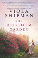 The heirloom garden by Viola Shipman.