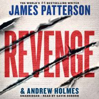 Revenge by James Patterson & Andrew Holmes.