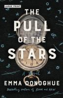 The pull of the stars : a novel  Cover Image