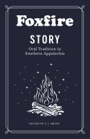 Foxfire story : oral tradition in Southern Appalachia Book cover