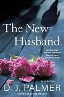 The new husband by D. J. Palmer.