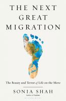 The next great migration : the beauty and terror of life on the move Book cover