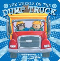 The wheels on the dump truck Book cover