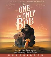 The one and only Bob by Katherine Applegate.