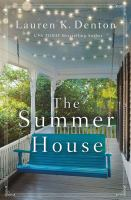 The summer house by Lauren K. Denton.