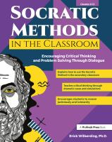 Socratic methods in the classroom : encouraging critical thinking and problem solving through dialogue