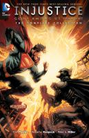 Injustice : gods among us : the complete collection