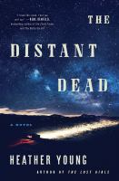 The distant dead by Heather Young.