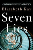 Seven lies by Elizabeth Kay.