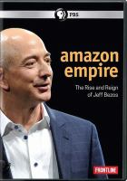 Amazon empire : the rise and reign of Jeff Bezos Book cover