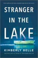 Stranger in the lake by Kimberly Belle.