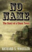 Go to record No name : the story of a ghost town