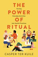 The power of ritual : turning everyday activities into soulful practices Book cover