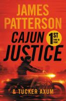 Cajun justice by James Patterson and Tucker Axum.