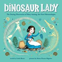 Dinosaur lady : the daring discoveries of Mary Anning, the first paleontologist Book cover