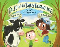 Tales of the Dairy Godmother : Chuck's ice cream wish Book cover