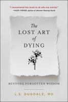 The lost art of dying : reviving forgotten wisdom Book cover