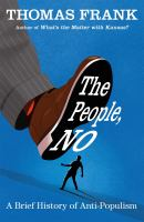 The people, no : a brief history of anti-populism Book cover