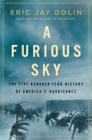 A furious sky : the five-hundred-year history of America's hurricanes Book cover