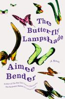The butterfly lampshade by by Aimee Bender.