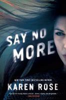 Say no more by Karen Rose.