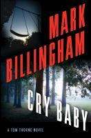 Cry baby by Mark Billingham.