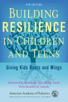Building resilience in children and teens : giving kids roots and wings Book cover