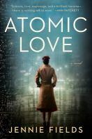 Atomic love by Jennie Fields.