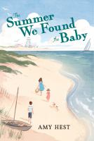 The summer we found the baby by Amy Hest ; [illustrations by Jamey Christoph].