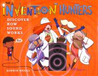 The Invention Hunters discover how sound works Book cover